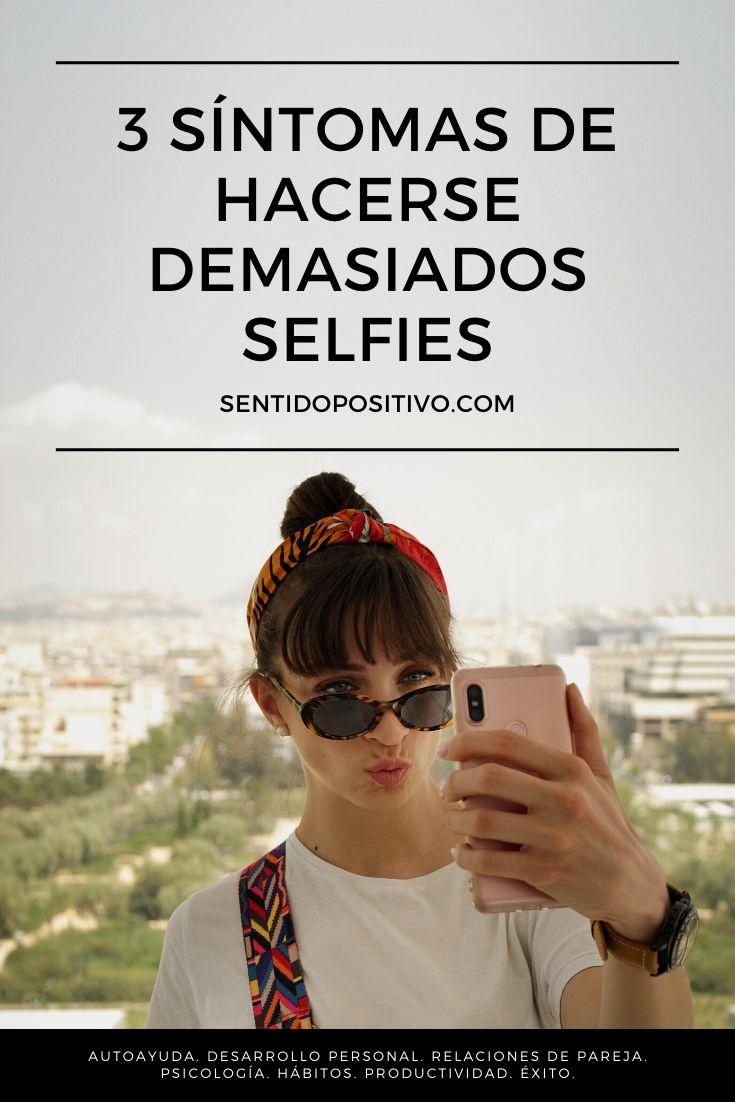 3 síntomas de hacerse demasiados selfies