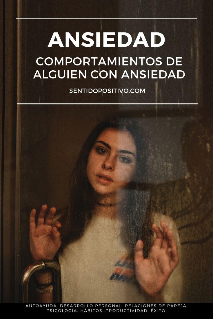 Ansiedad: comportamientos de alguien con ansiedad