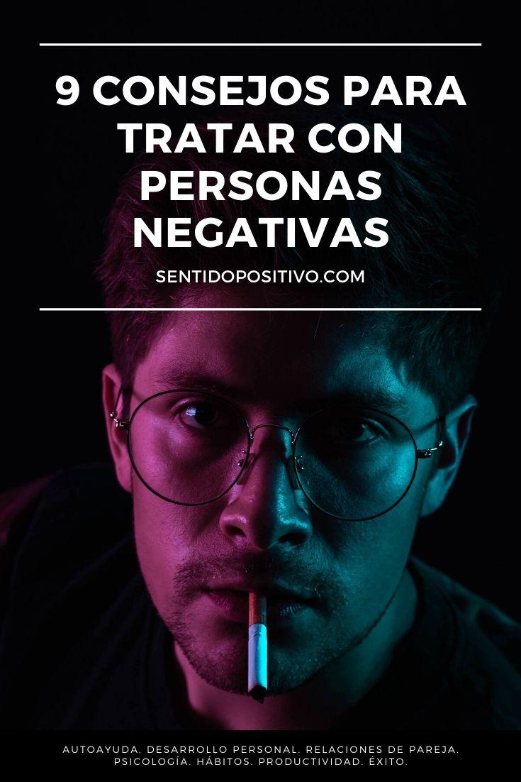 9 consejos para tratar con personas negativas