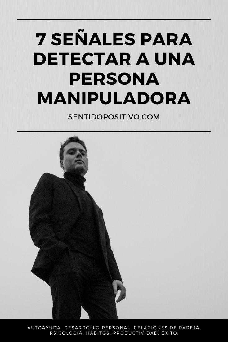 7 señales para detectar a una persona manipuladora
