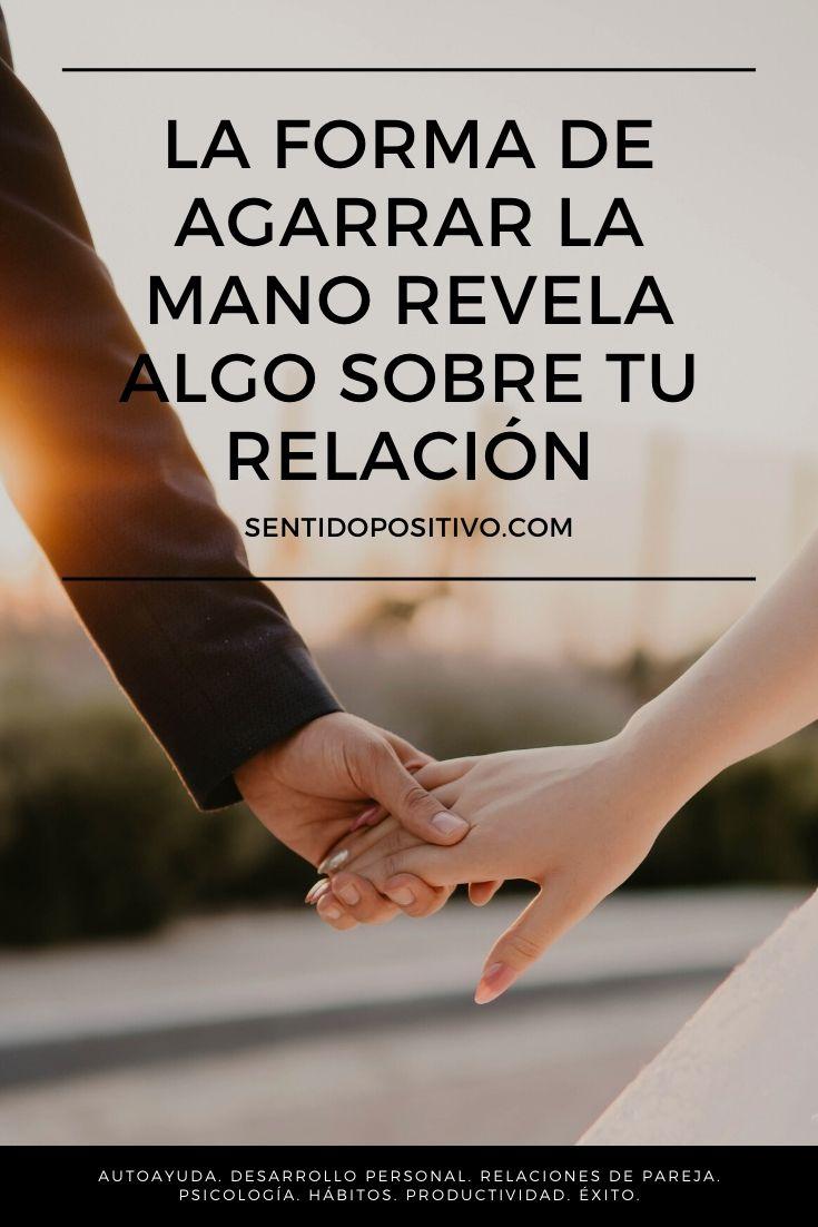 La forma de agarrar la mano revela algo sobre tu relación