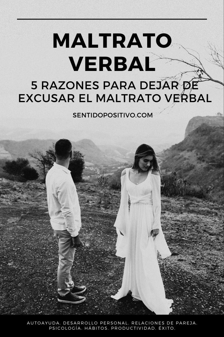 Maltrato verbal: 5 razones para dejar de excusar el maltrato verbal
