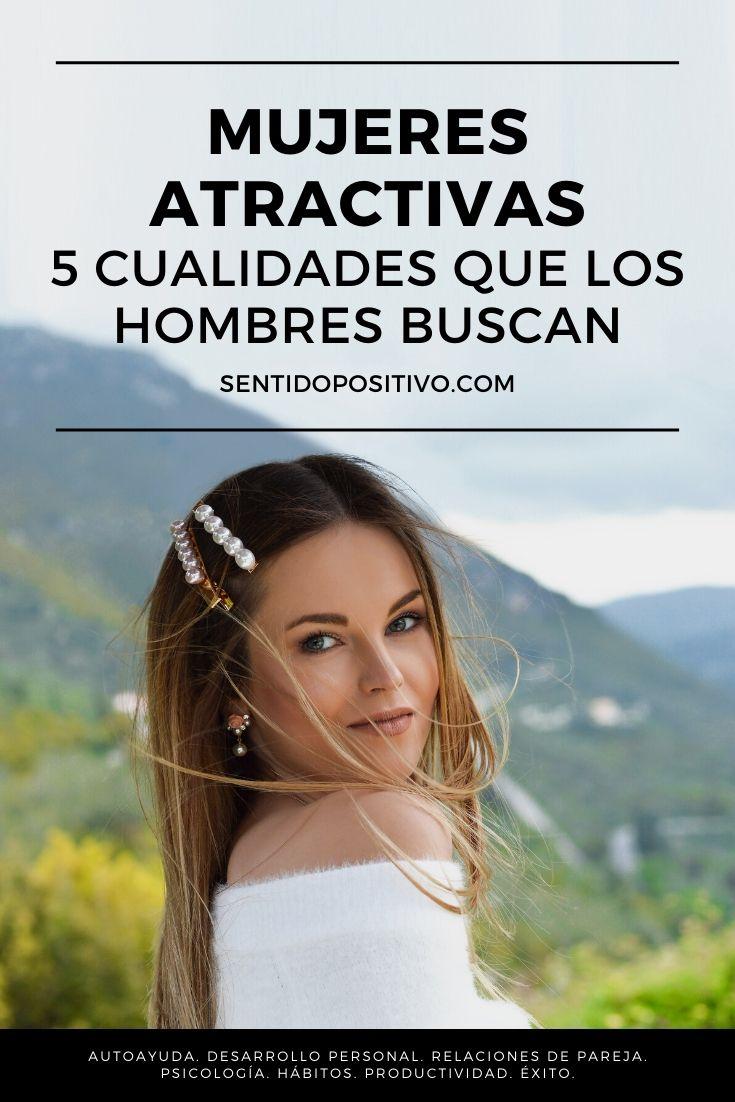 Mujeres atractivas: 5 cualidades que los hombres buscan