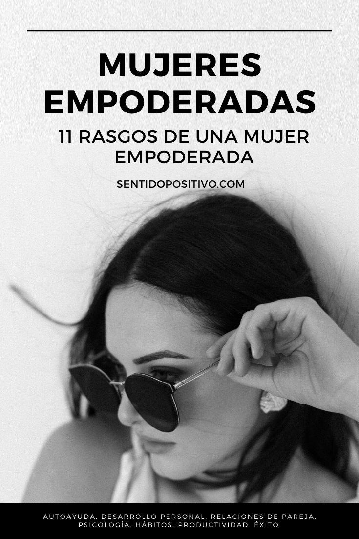 Mujeres empoderadas: 11 Rasgos de una mujer empoderada