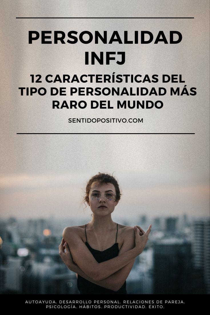 Personalidad INFJ: 12 características del tipo de personalidad más raro del mundo