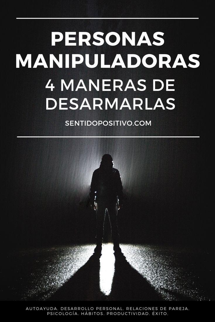 Personas manipuladoras: 4 maneras de desarmarlas