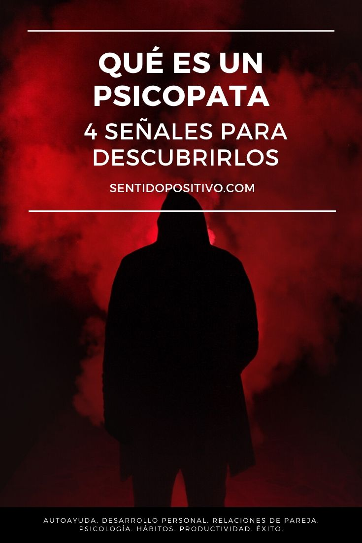 Qué es un psicopata: 4 señales para descubrirlos
