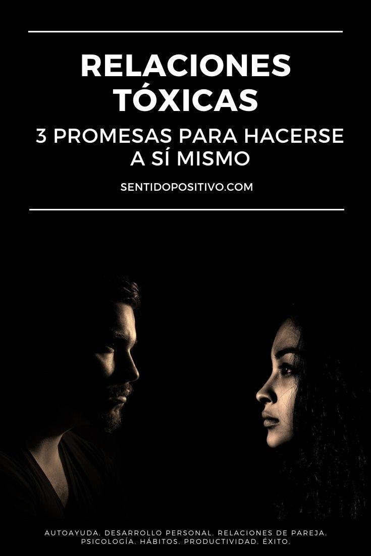 Relaciones tóxicas: 3 promesas para hacerse a sí mismo