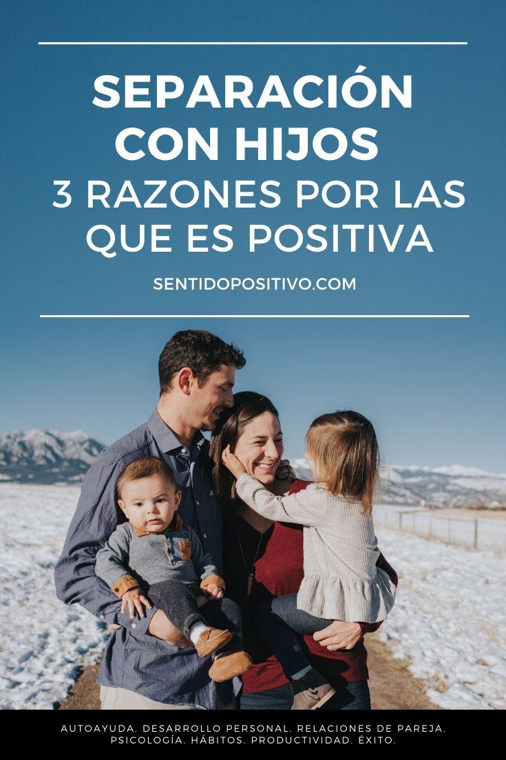 Separación con hijos: 3 razones por las que es positiva