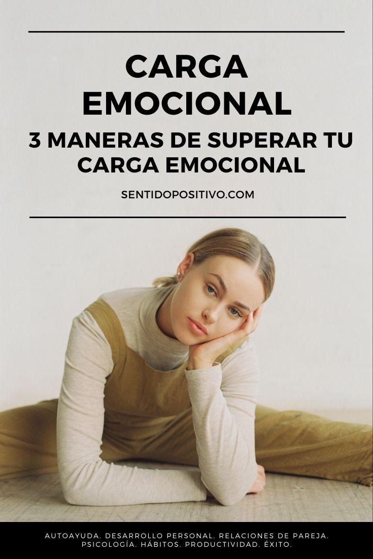 Carga emocional: 3 maneras de superar tu carga emocional