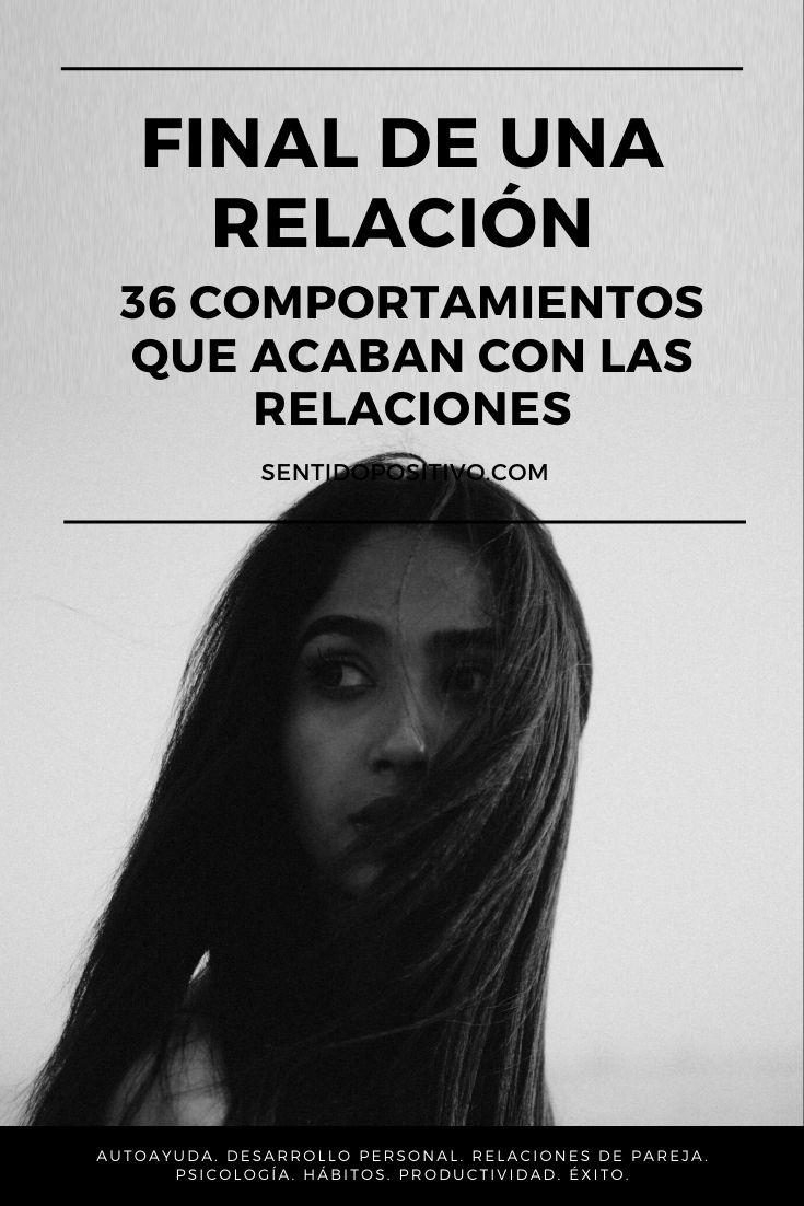 Final de una relación: 36 comportamientos que acaban con las relaciones