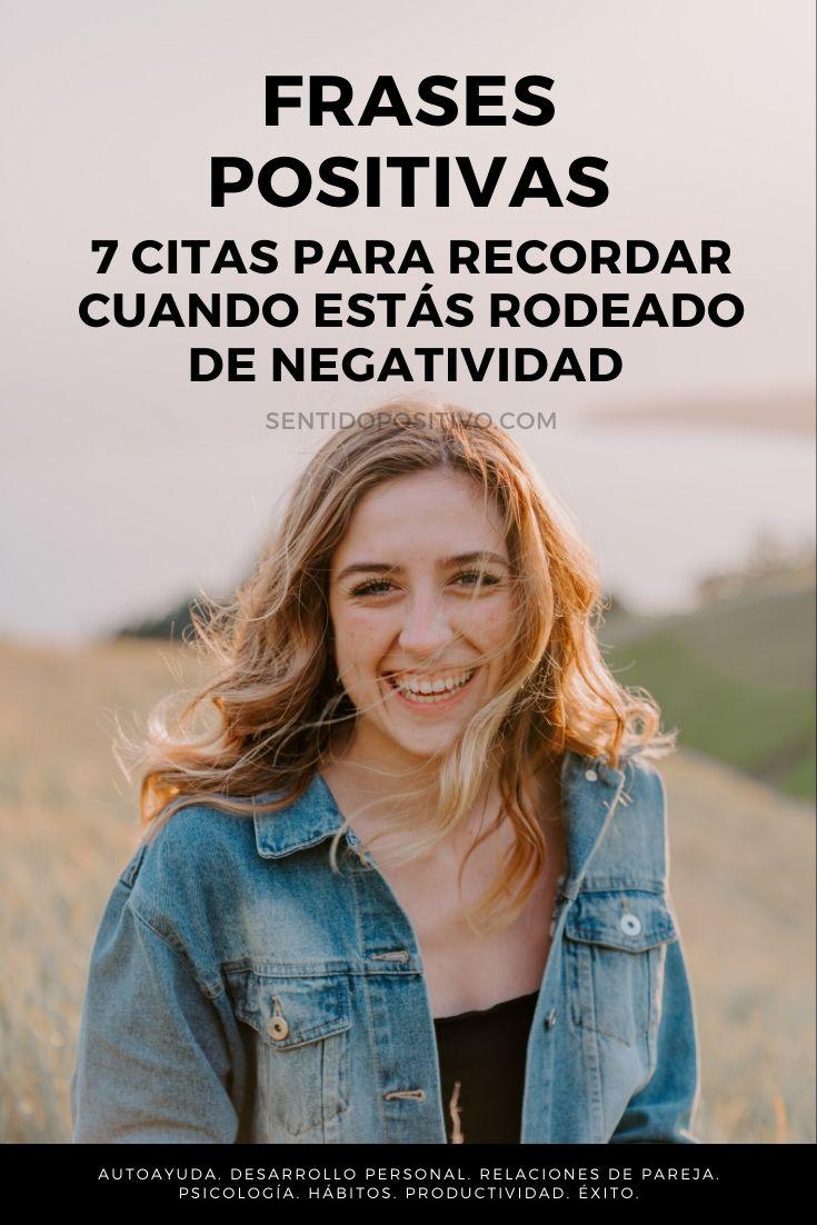 Frases positivas: 7 citas para recordar cuando estás rodeado de negatividad