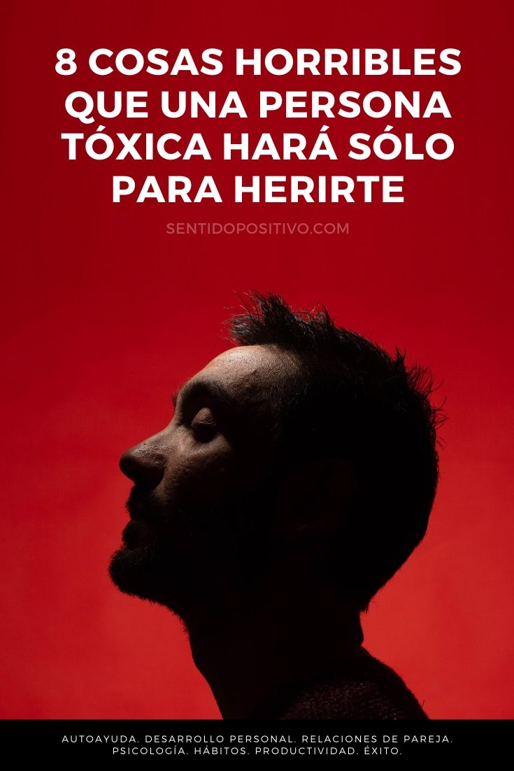 Gente tóxica: 8 cosas horribles que una persona tóxica hará sólo para herirte