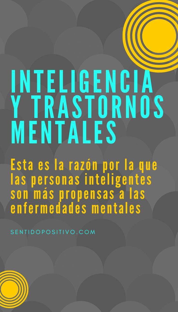 Inteligencia y trastornos mentales: Esta es la razón por la que las personas inteligentes son más propensas a las enfermedades mentales