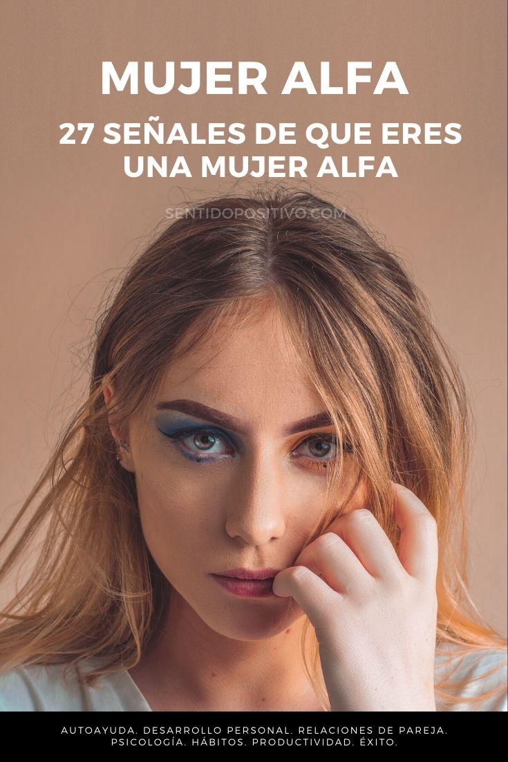 Mujer alfa: 27 señales de que eres una mujer alfa