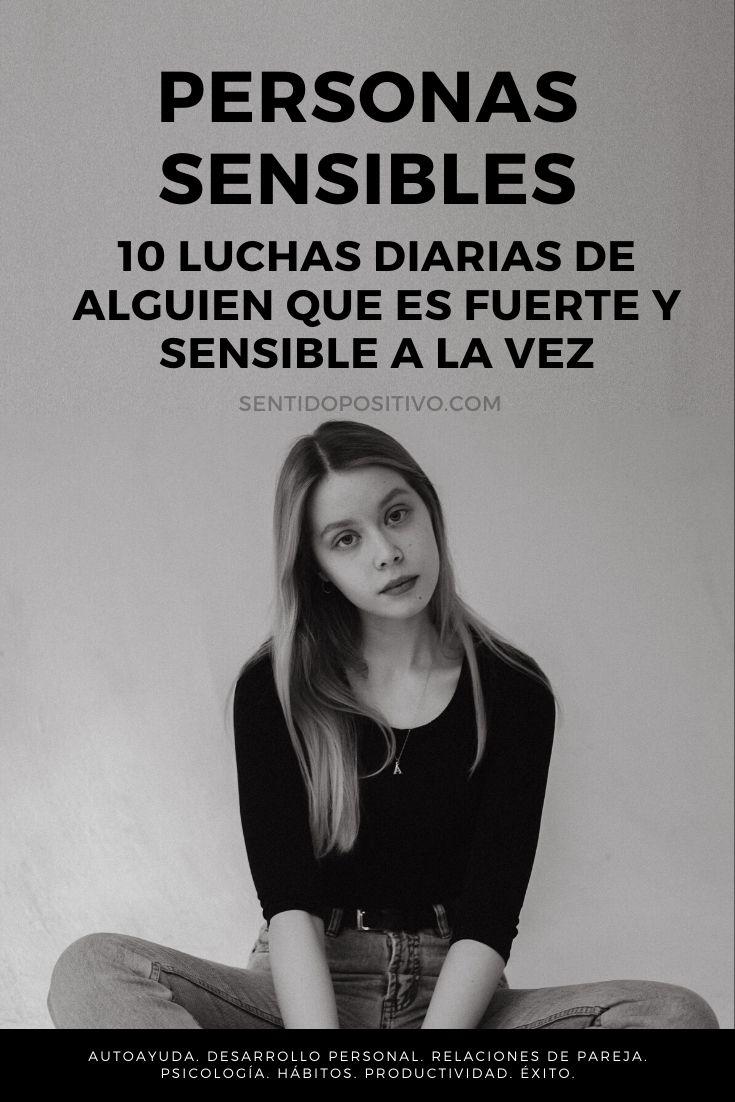 Personas sensibles: 10 luchas diarias de alguien que es fuerte y sensible a la vez
