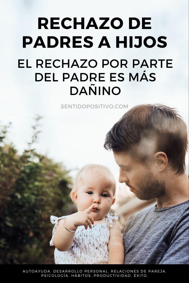 Rechazo de padres a hijos: el rechazo por parte del padre es más dañino