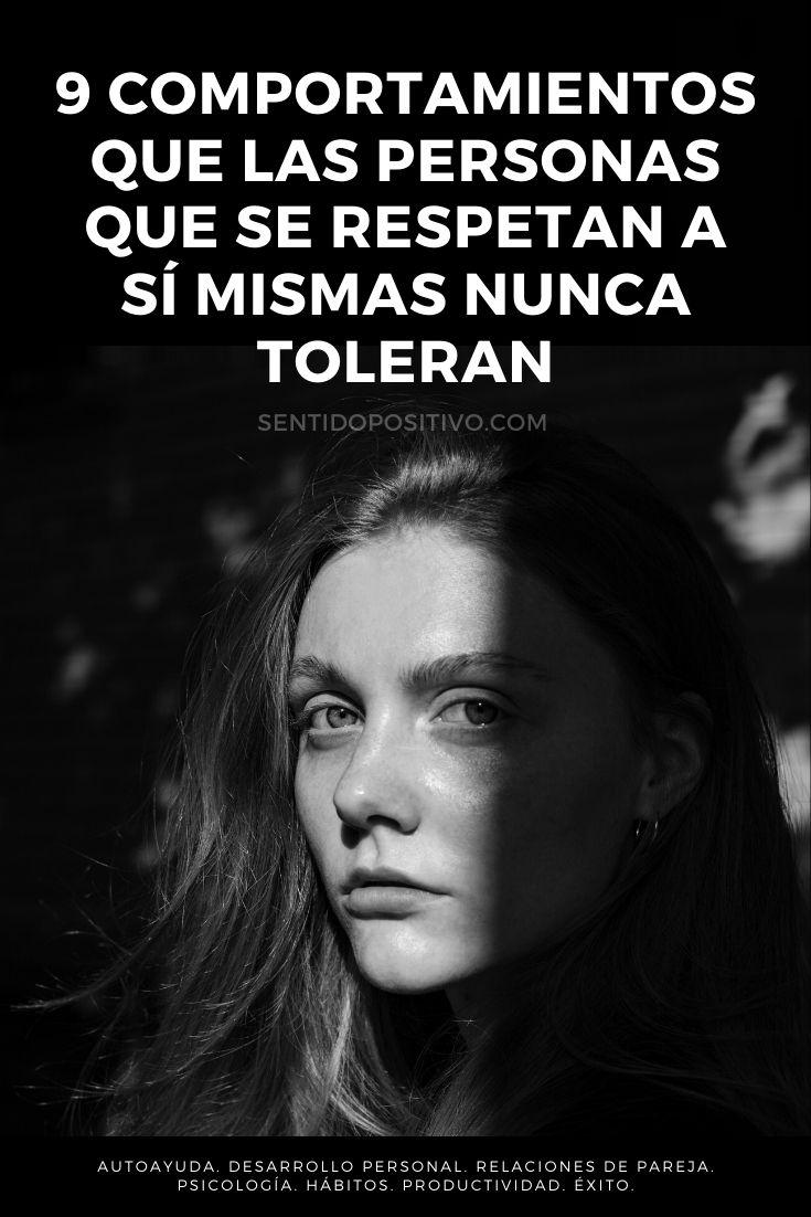 Respeto a uno mismo: 9 Comportamientos que las personas que se respetan a sí mismas nunca toleran