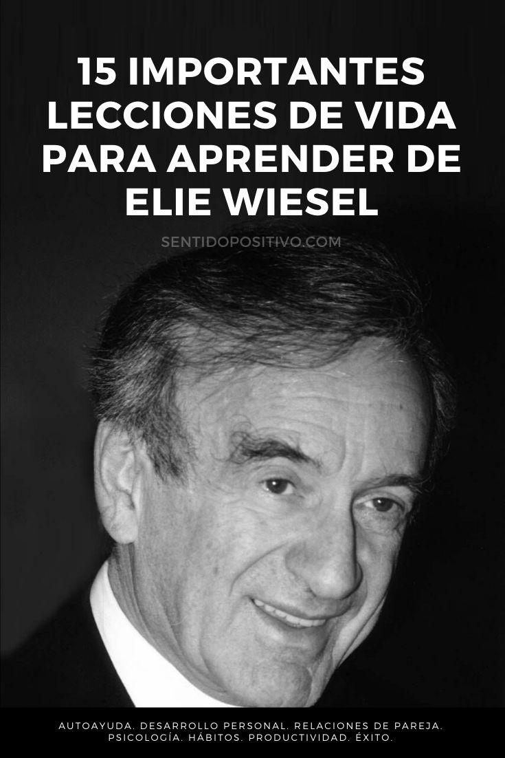 Elie Wiesel: 15 importantes lecciones de vida para aprender de Elie Wiesel
