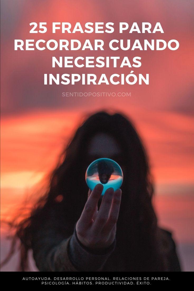 Frases inspiracionales: 25 frases para recordar cuando necesitas inspiración