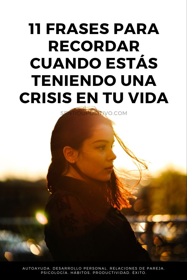 Frases reflexivas: 11 frases para recordar cuando estás teniendo una crisis en tu vida