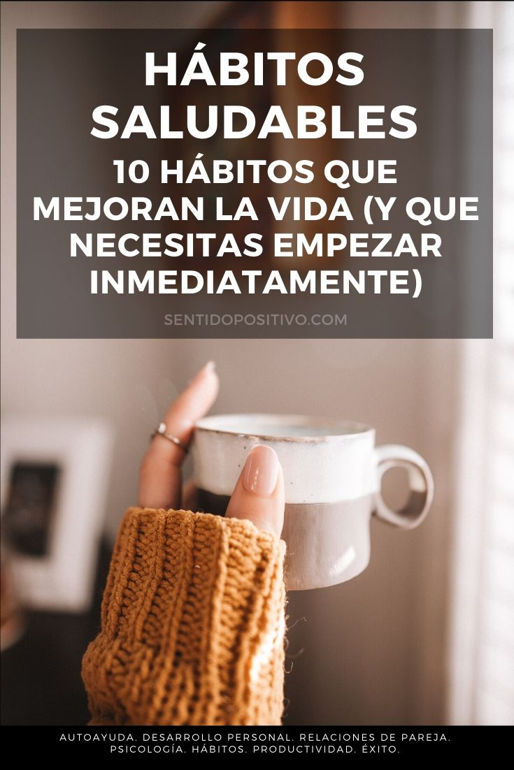 Hábitos saludables: 10 Hábitos que mejoran la vida (y que necesitas empezar inmediatamente)