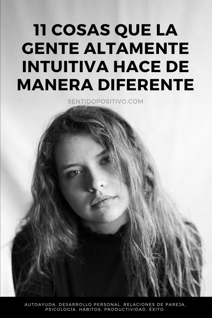 Intuición: 11 Cosas que la gente altamente intuitiva hace de manera diferente
