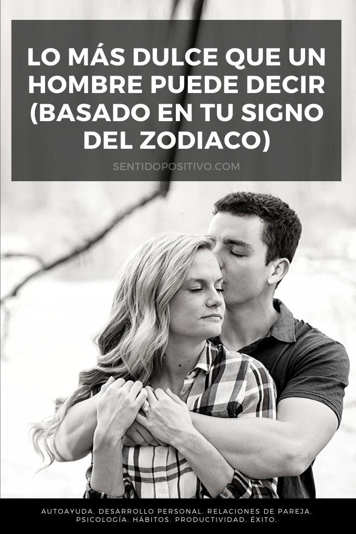 Signos del zodiaco y amor: Lo más dulce que un hombre puede decir (basado en tu signo del zodiaco)