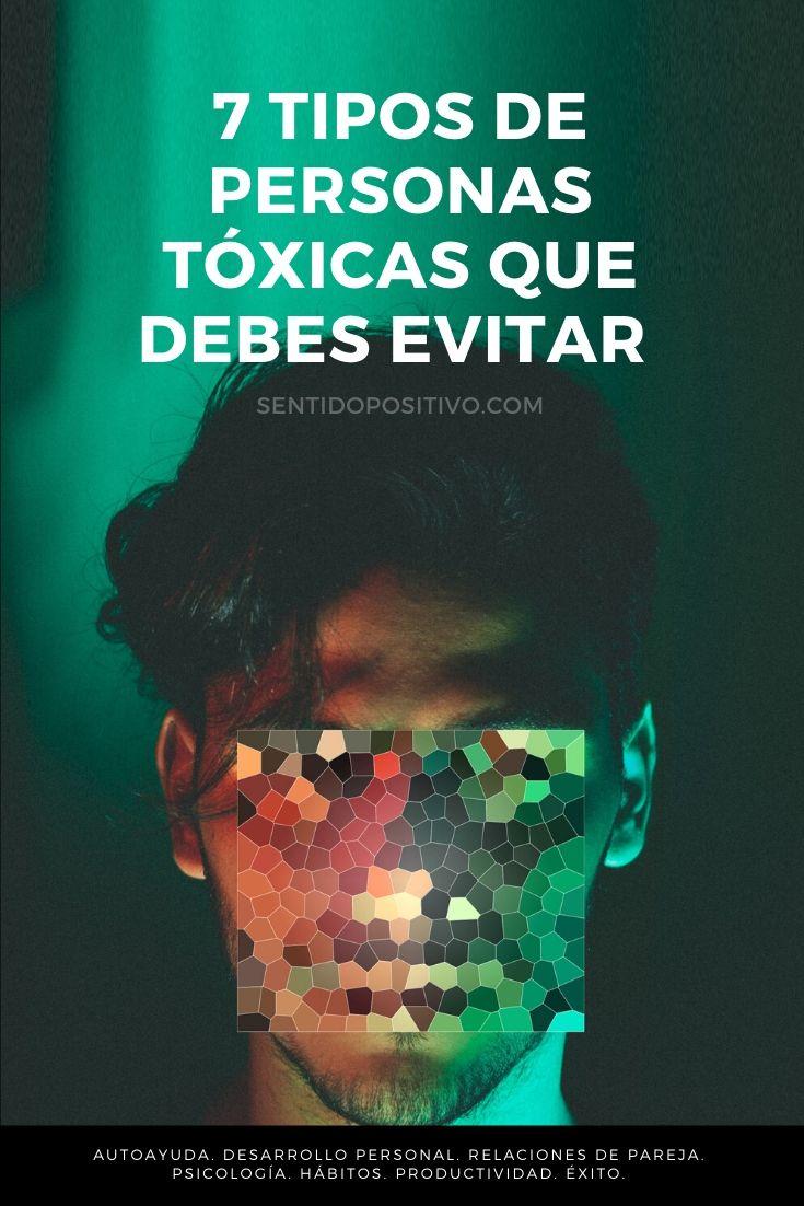 Tipos de personas toxicas: 7 tipos de personas tóxicas que debes evitar