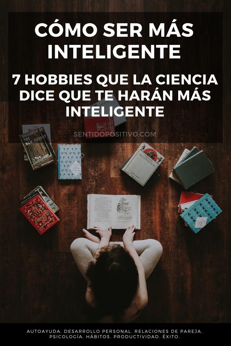 Cómo ser más inteligente: 7 hobbies que la ciencia dice que te harán más inteligente