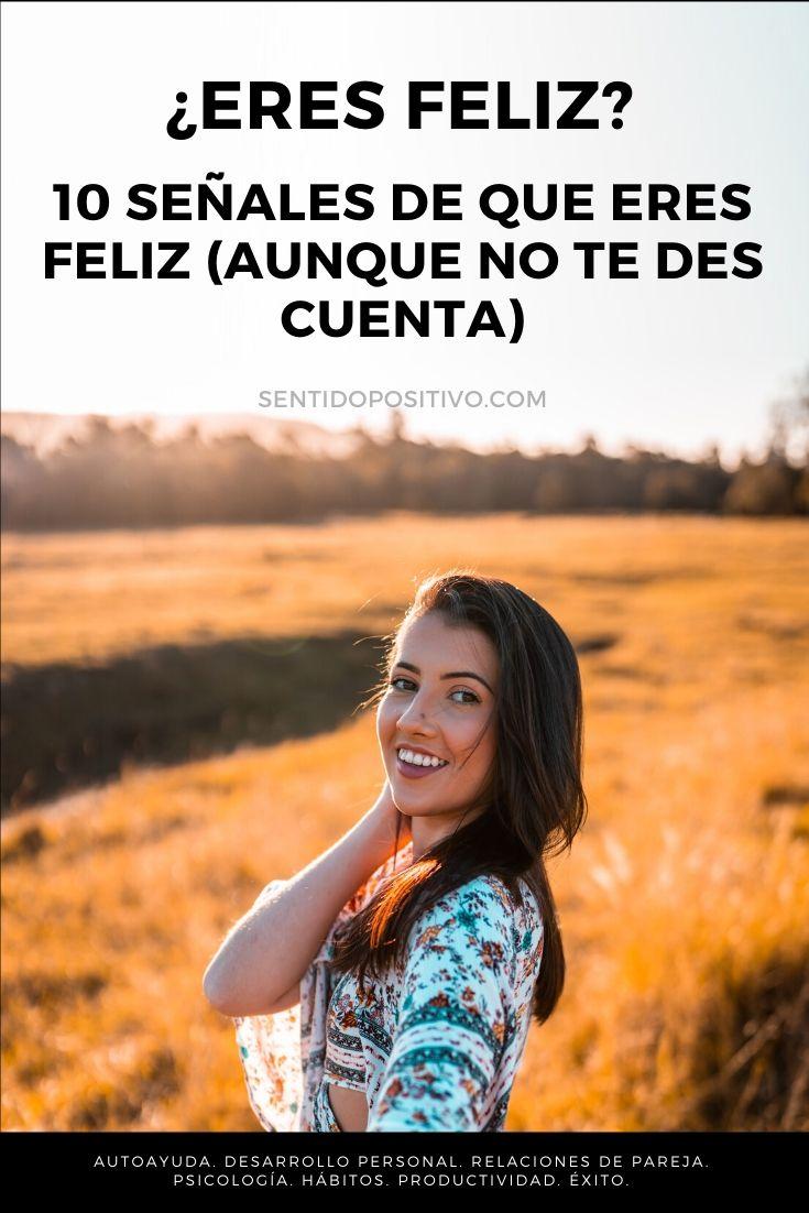 ¿Eres feliz? 10 señales de que eres feliz (aunque no te des cuenta)