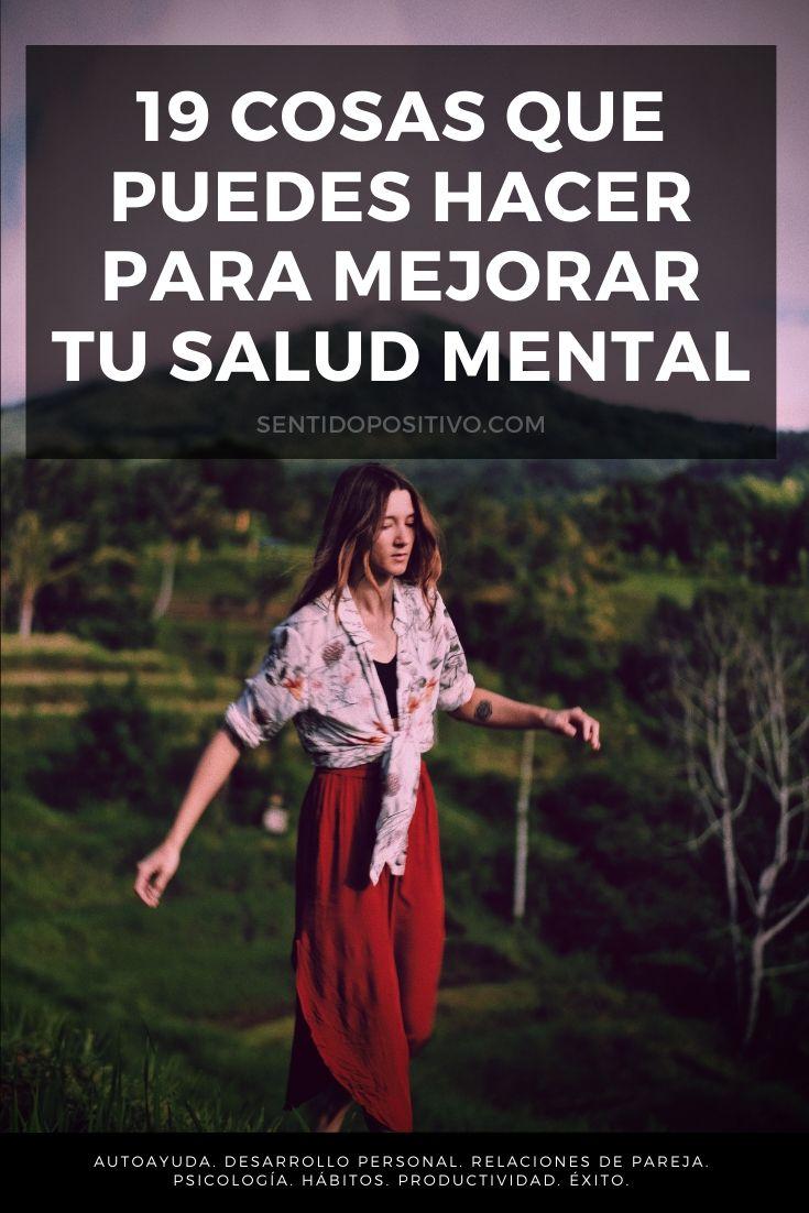 Mejorar la salud mental: 19 cosas que puedes hacer para mejorar tu salud mental