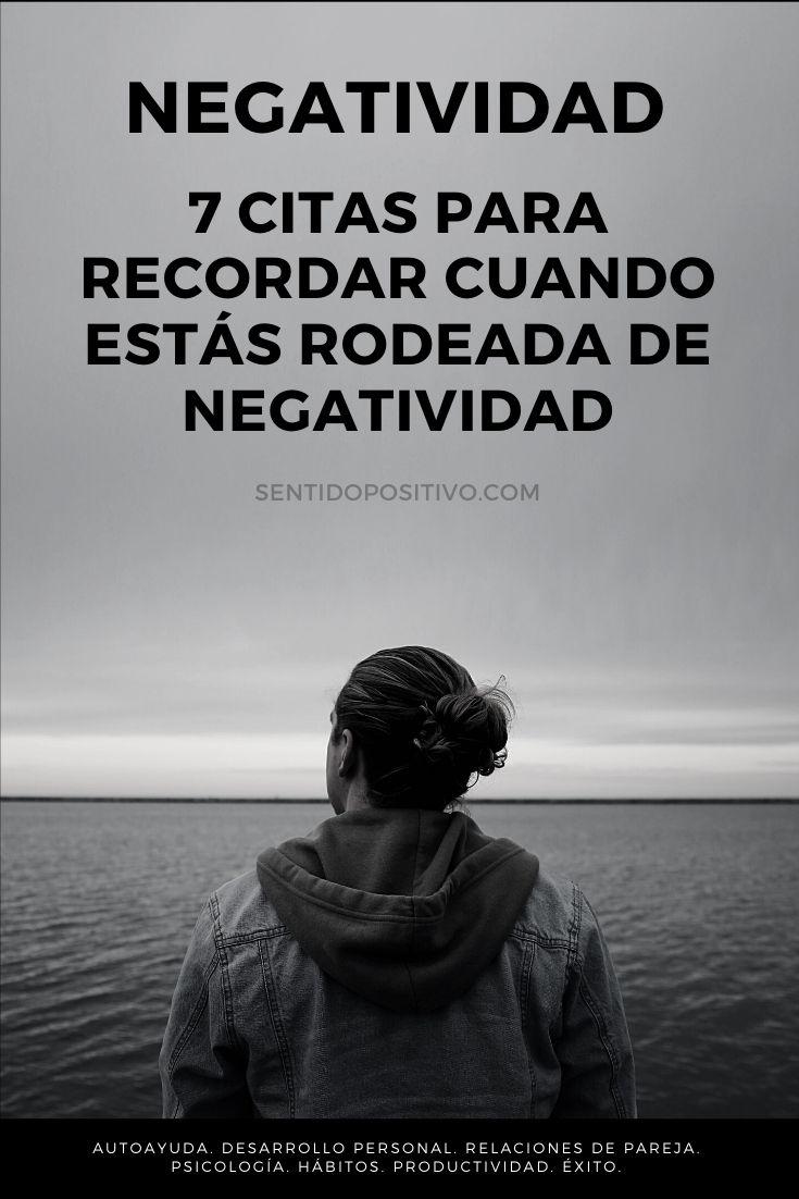 Negatividad: 7 citas para recordar cuando estás rodeado de negatividad
