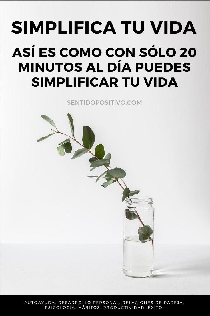 Simplifica tu vida: Así es como con sólo 20 minutos al día puedes simplificar tu vida