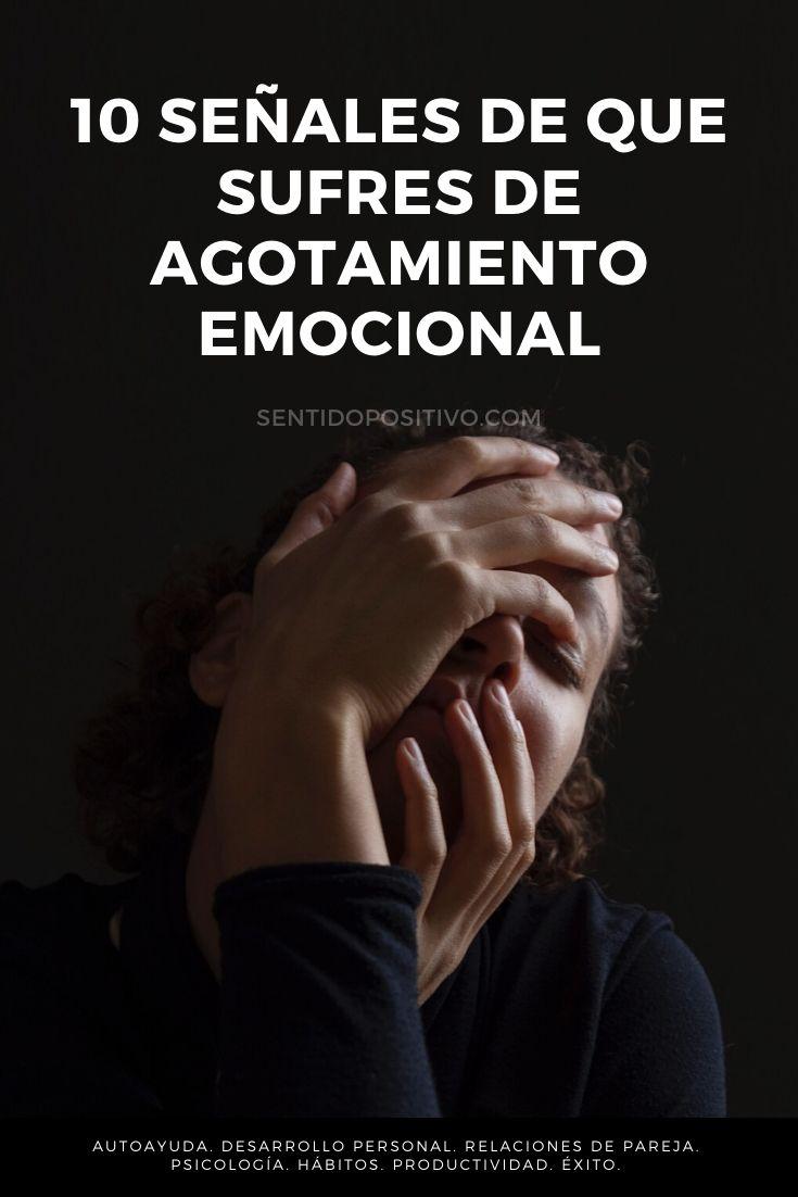 Agotamiento emocional: 10 Señales de que sufres de agotamiento emocional
