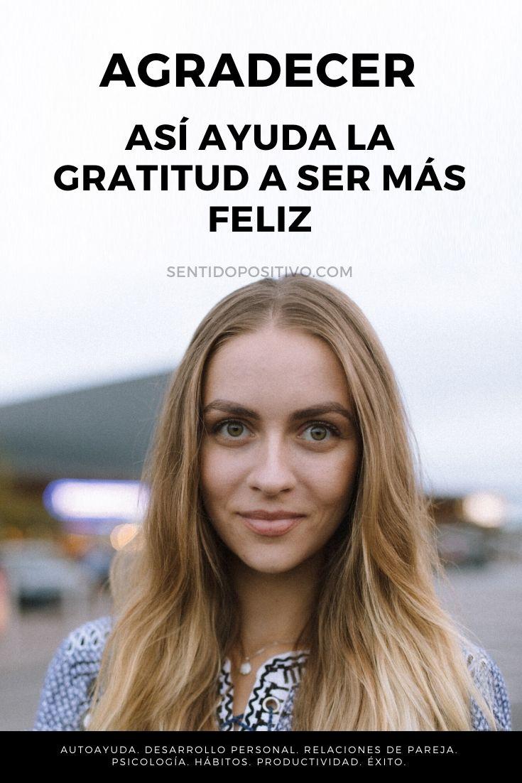 Agradecer: Así ayuda la gratitud a ser más feliz