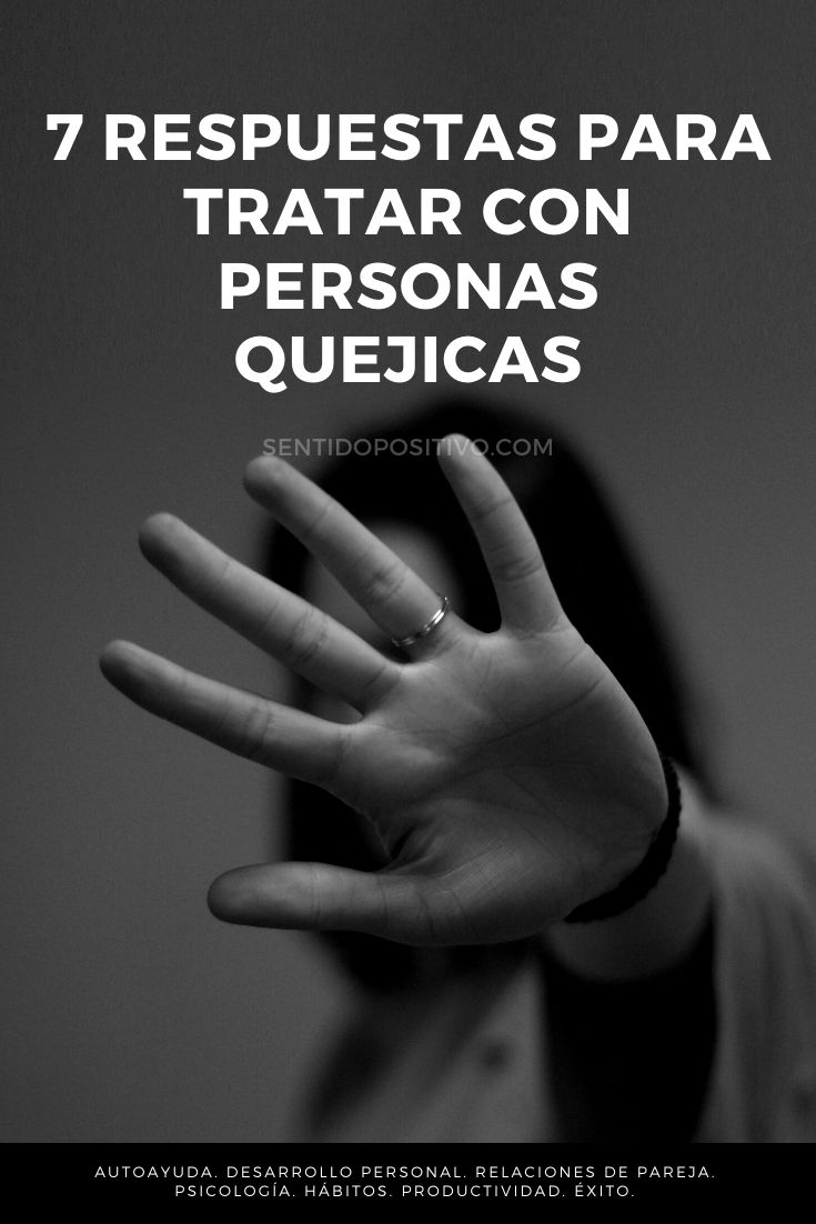 Quejicas: 7 Respuestas para tratar con personas quejicas